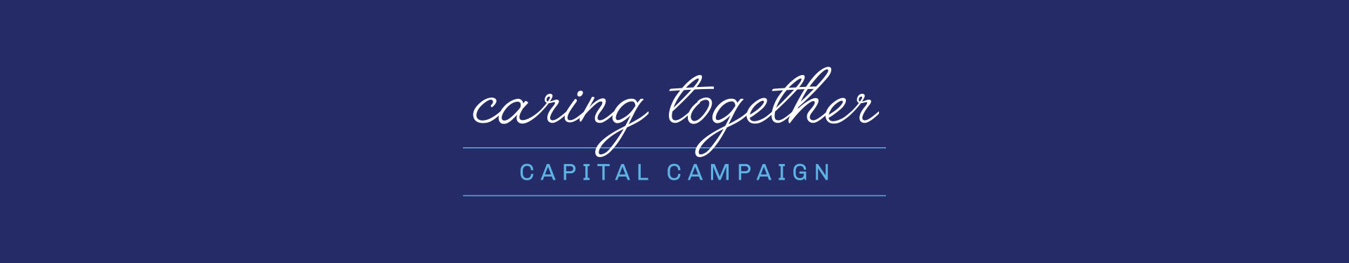 Capital Campaign - Caring Together